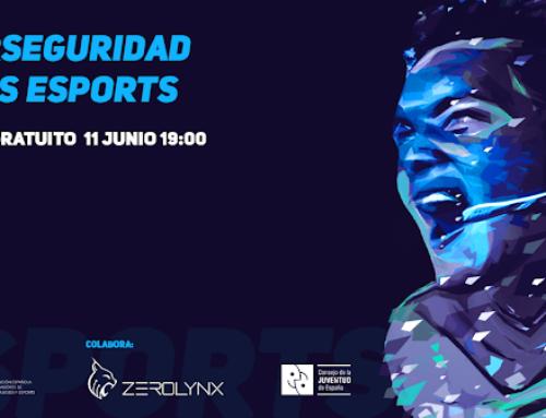 """El 11 de junio celebraremos el Webinar gratuito: """"Ciberseguridad en los eSports"""""""